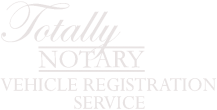 Home - Totally Notary and Vehicle Registration Service